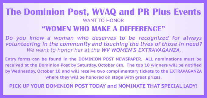 Text The Dominion Post, WVAQ and PR Plus Events honor a woman who makes a difference by public nomination