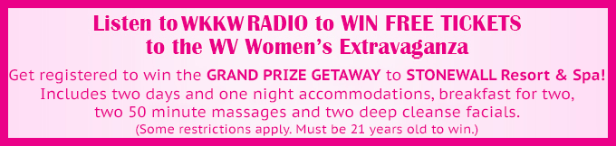 Text Listen to WKKW Radio to win free tickets to the WV Women's Extravaganza